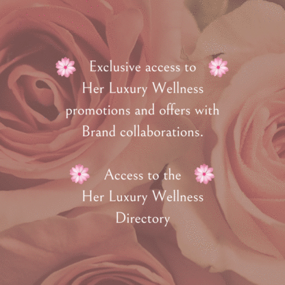 Exclusive Access to the Her Luxury Wellness Directory.
